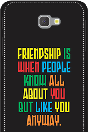 3D - Samsung Galaxy J7 Prime  Friendship Is For Lifetime Mobile Cover
