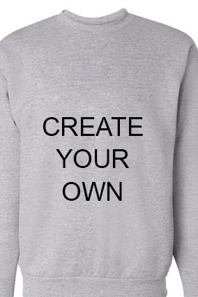 Create Your Own plain Sweat Shirt