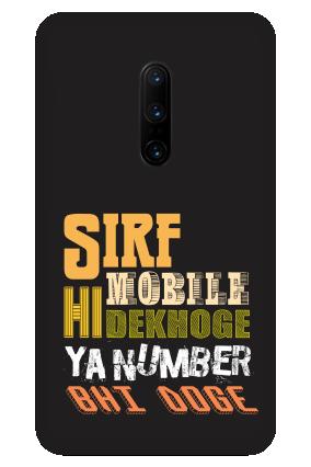 One Plus 7T Sirf Mobile Hi Dekhoge Designer - Mobile Phone Cover