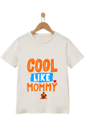 Cool Like Mommy White Round Neck Polyester Half Sleeve Kid T-Shirt