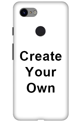 3D - Create Your Own Google Pixel 3 Mobile Covers