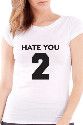 Amazing Hate You Half Sleeve Girls White T-Shirt