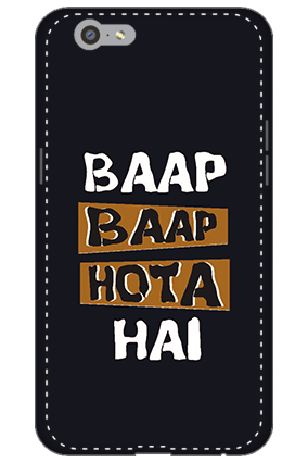 3D -Oppo A57 White High Grade Plastic Baap  Baap Hota Hai Mobile Cover