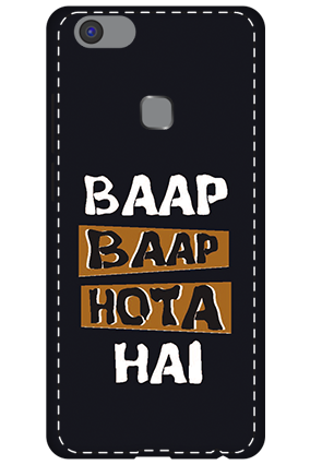 3D -Vivo V7 Plus  White High Grade Plastic Baap  Baap Hota Hai Mobile Cover
