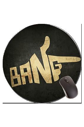 Bang Round Mouse Pad