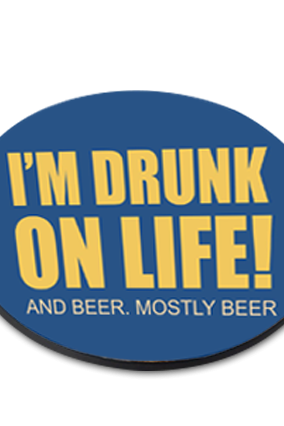 Drunk On Life Round Customized Coaster